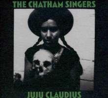 Chatham Singers: Juju Claudius, CD