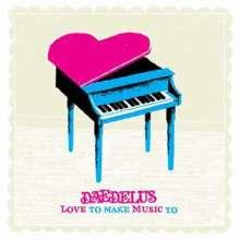 Daedelus: Love To Make Music To (Digipack), CD