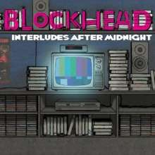 Blockhead: Interludes After Midnight (Limited Edition), 2 LPs