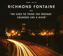 Richmond Fontaine: We Used To Think The Freeway Sounded Like A River, CD