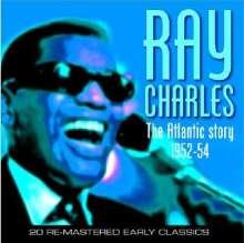Ray Charles: Atlantic Story 1952-54, CD