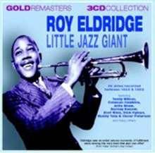 Roy Eldridge (1911-1988): Little Jazz Giant, 3 CDs