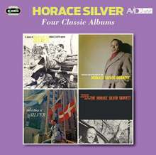Horace Silver (1933-2014): Six Pieces Of Silver / Further Explorations By The Horace Silver Quintet / The Stylings Of Silver / Finger Poppin' With The Horace Silver Quintet Horace Silver, 2 CDs