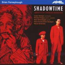 Brian Ferneyhough (geb. 1943): Shadowtime, 2 CDs