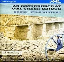 Thea Musgrave (geb. 1928): An Occurrence at Owl Creek Bridge, CD