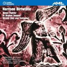 Harrison Birtwistle (geb. 1934): Angel Fighter, CD