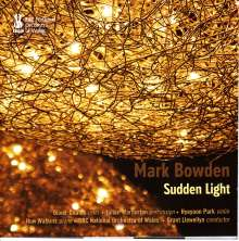 Mark Bowden (geb. 1979): Sudden Light, CD