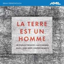 Brian Ferneyhough (geb. 1943): La Terre est un Homme, CD