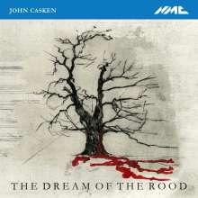 John Casken (geb. 1949): The Dream Of The Rood, CD
