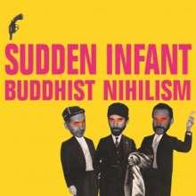 Sudden Infant: Buddhist Nihilism, LP