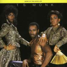 T.S. Monk: More Of The Good Life, CD