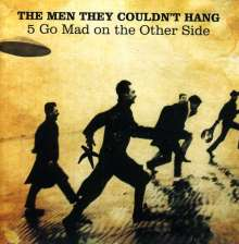 The Men They Couldn't Hang: 5 Go Mad On The Other Side, 2 CDs