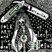 The Bonnevilles: Folk Art And The Death Of Electric Jesus, CD