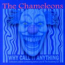 The Chameleons (Post-Punk UK): Why Call It Anything, 2 CDs