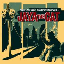 Jaya The Cat: More Late Night Transmissions With... (180g), LP