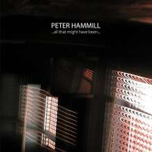 Peter Hammill: ...All That Might Have Been..., CD