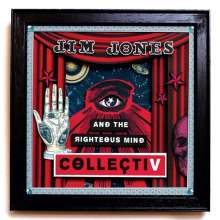 Jim Jones & The Righteous Mind: Collectiv, LP