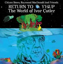 Citizen Bravo, Raymond MacDonald & Friends: Return To Y'Hup - The World Of Ivor Cutler (Limited Edition) (Blue Marbled Vinyl), LP
