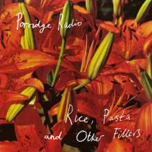 Porridge Radio: Rice, Pasta And Other Fillers, CD