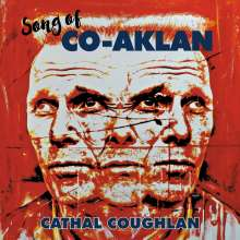 Cathal Coughlan: Song Of Co-Aklan, LP