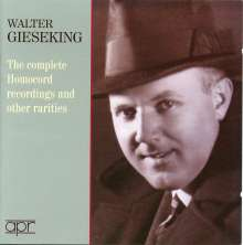 Walter Gieseking - The Complete Homochord Recordings and other Rarities, 2 CDs