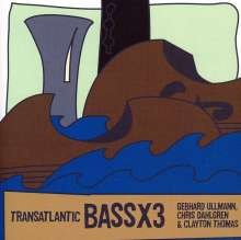 Gebhard Ullmann (geb. 1957): Bass X 3: Trans-Atlantic, CD
