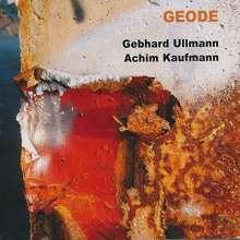 Gebhard Ullmann & Achim Kaufmann: Geode, CD