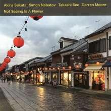 Akira Sakata, Simon Nabatov, Takashi Seo & Darren Moore: Not Seeing Is A Flower, CD