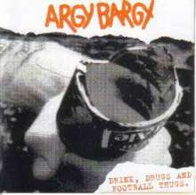 Argy Bargy: Drink, Drugs And Football Thugs, LP