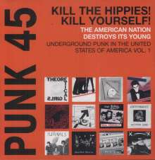 Punk 45: Kill The Hippies! Kill Yourself! - Underground Punk In The USA 1973-1980 Vol. 1, 2 LPs