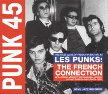 Punk 45: Les Punks! The French Connection (1977-80) - The First Wave Of French Punk 1977-80, 2 LPs