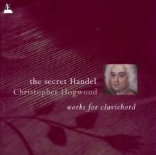 Christopher Hogwood - The secret Händel, 2 CDs