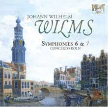 Johann Wilhelm Wilms (1772-1847): Symphonien Nr.6 & 7, CD
