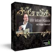 Klassik Radio - Wir lieben Klassik mit Holger Wemhoff, 4 CDs