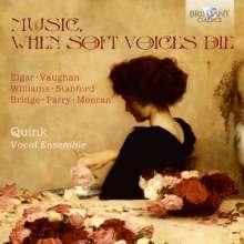 Quink Vocal Ensemble - Music When Soft Voices Die, CD