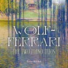 Ermanno Wolf-Ferrari (1876-1948): Klaviertrios opp.5 & 7, CD