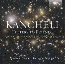 Giya Kancheli (1935-2019): Letters To Friends für Violine & Streichorchester, CD