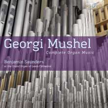 Georgi Mushel (1909-1989): Orgelwerke, CD