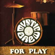 Mystic Brew: For Play, CD