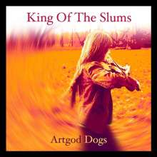 King Of The Slums: Artgod Dogs, CD