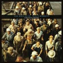 Vikesh Kapoor: The Ballad Of Willy Robbins, LP