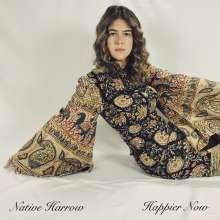 Native Harrow: Happier Now (180g), LP