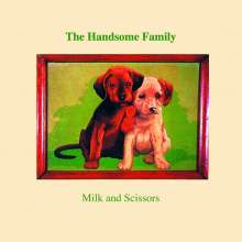 The Handsome Family: Milk And Scissors, CD
