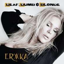 Erika: Deaf, Dumb & Blonde, CD