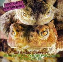 Peter And The Test Tube Babies: Mating Sounds Of South American Frogs, CD
