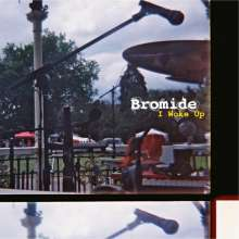 Bromide: I Woke Up, CD
