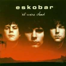 Eskobar: Til We're Dead, CD
