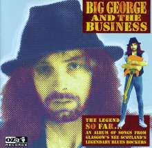 Big George & The Busine: The Legend So Far, CD