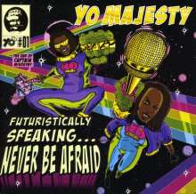 Yo Majesty: Futuristically Speaking...Never Be.., CD