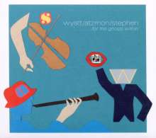 Robert Wyatt, Gilad Atzmon & Ros Stephen: For The Ghosts Within', CD
